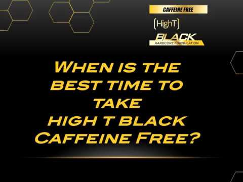[High T] Black Caffeine Free Product Overview