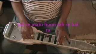 Jane Dil Mein Kab Se Hai Tu  INSTRUMENTAL Lap Steel Guitar by C. Garrett