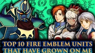 BLAZINGKNIGHT'sTop 10 Fire Emblem Units That Have Grown On Me
