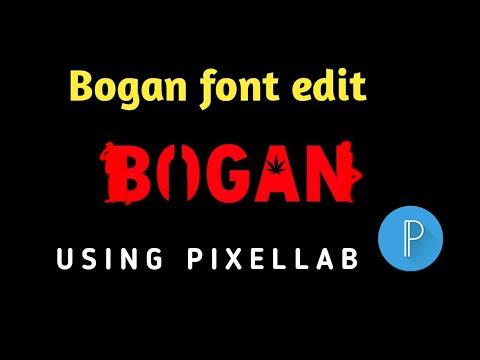 Bogan Font Edit In Pixel Lab