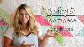 Quilting 101: How to Piece a Quilt Top