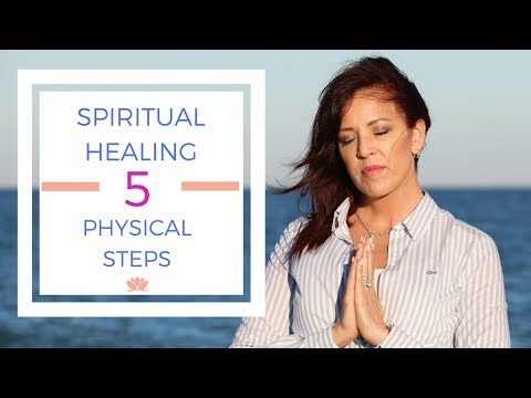 Spiritual Healing 5 Physical Steps That Help Bring Balance to Your Life