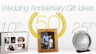 Gift Ideas for Wedding Anniversaries ♥ 1st, 10th, 25th & 50th Anniversary Ideas!