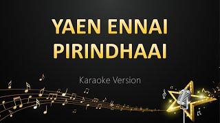 Yaen Ennai Pirindhaai - Radhan (Karaoke Version)