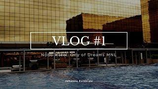 VLOG #1 : STAYCATION AT NOBU HOTEL, CITY OF DREAMS MANILA   Johanna Estonido