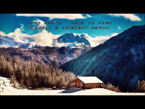 Download Mp3 Third Party - Have No Fear (Cwll & C'D Remix) di ZingLagu.Com