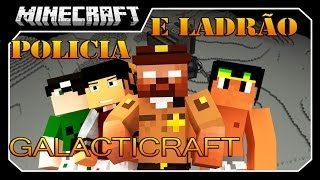 COPS N ROBBERS - MOD GALACTICRAFT!! Minecraft
