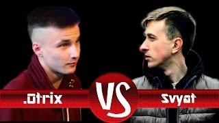 История Бифов #14 : Svyat vs .Otrix