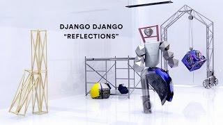 "Video Django Django - ""Reflections"" (Official Music Video) download MP3, 3GP, MP4, WEBM, AVI, FLV September 2017"