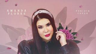 Yo por él-Yuridia/Amanda Flores (Cover)