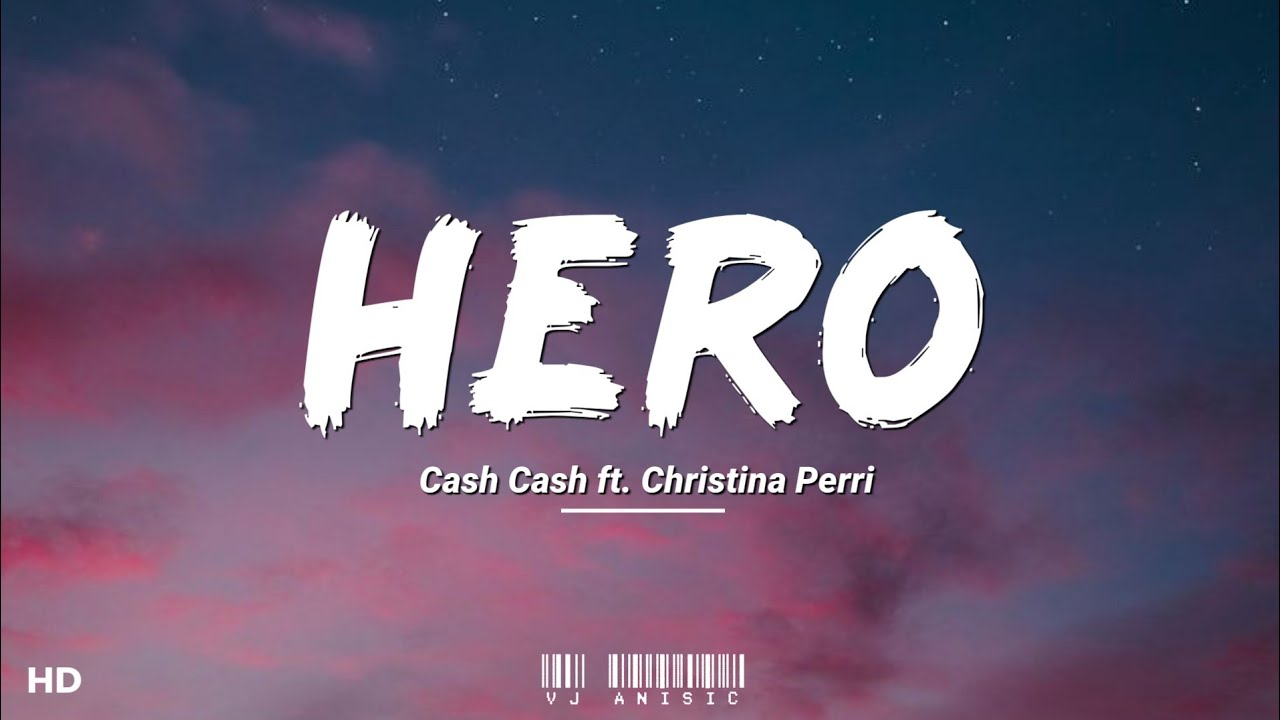 """Download Cash Cash - Hero (Lyrics) ft. Christina Perri 