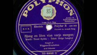 Wiggera Kvartetten, Sjung en liten visa varje morgon. Sweden 1935