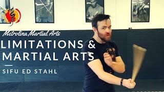 Limitations and Martial Arts