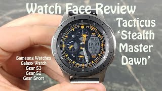 Watch Face Review : Stealth Master Dawn Samsung Galaxy Watch Gear Sport Gear S3 Gear S2