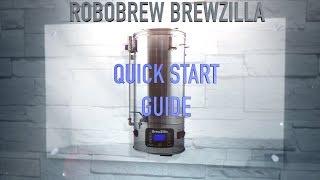ROBOBREW BREWZILLA QUICK START GUIDE 35L 65L 4K HD