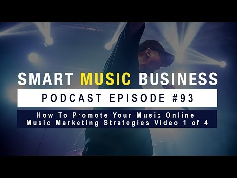 Ep. 93 – How To Promote Your Music Online – Music Marketing Strategies Video 1 of 4