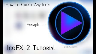 How To Create Any Icon  IcoFX 2 0 Tutorial - HD 2018