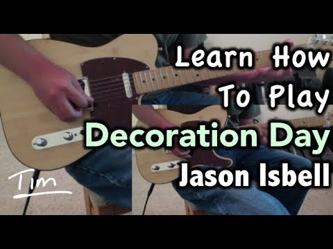 Jason Isbell Decoration Day Guitar Lesson Chords And Tutorial