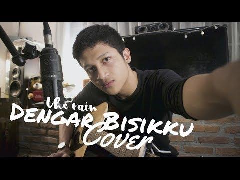 DENGAR BISIKKU - THE RAIN ( ALDHI RAHMAN COVER ) Mp3