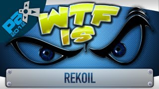► WTF Is... - Rekoil (Alpha) [Direct Feed] (PAX Edition) ?