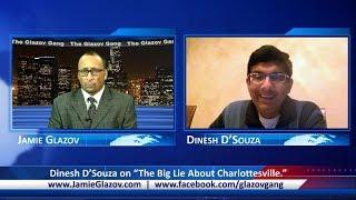 "Glazov Gang: Dinesh D'Souza on ""The Big Lie About Charlottesville."""