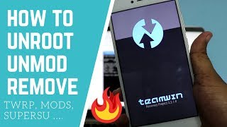 How to Unroot Unmod Remove TWRP Remove Any System Changes Hindi