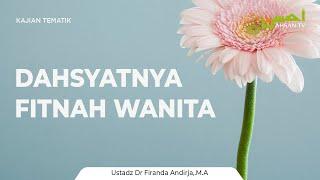 Ceramah Islam: DAHSYATNYA GODAAN WANITA - USTADZ DR. FIRANDA ANDIRJA, MA