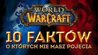 World of Warcraft - 10 faktów, o których nie masz pojęcia.