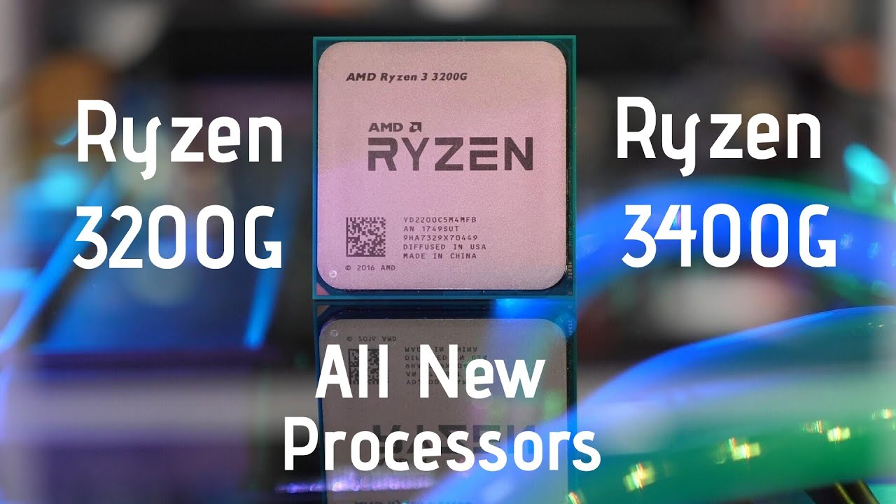 Ryzen 3200G And 3400G new launch processors