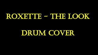 Roxette The Look Drum Cover
