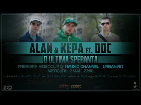 ALAN & KEPA ft. DOC - O Ultima Speranta (Videoclip Oficial)