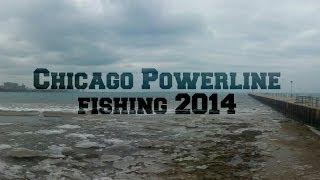 Chicago Powerline fishing 2014 Trip #1