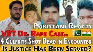 Pakistani Reacts to VET Dr Rape Case: 4 Rape Culprits Shot Dead In Encounter