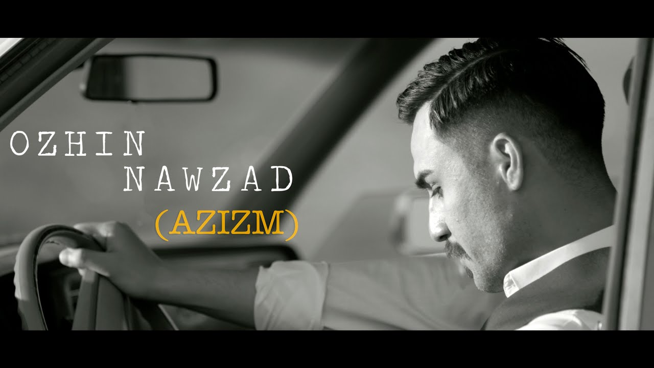 Ozhin Nawzad ( Azizm ) Music Video