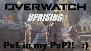 [Overwatch] Uprising: PvE in my PvP?!