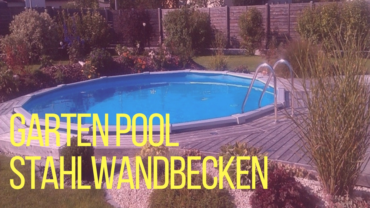garten pool stahlwandbecken youtube