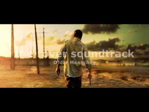 The Rover Soundtrack - Otdar Meanchey