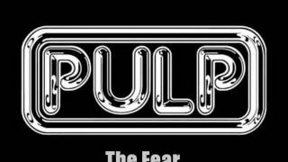 Watch Pulp The Fear video