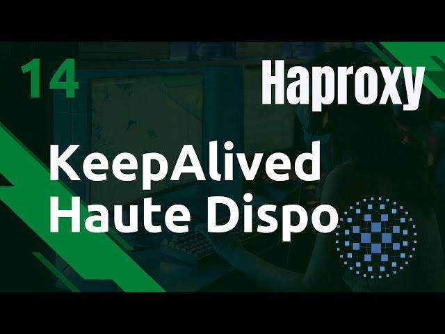 Haproxy - 14. Keepalived pour de la haute disponibilité