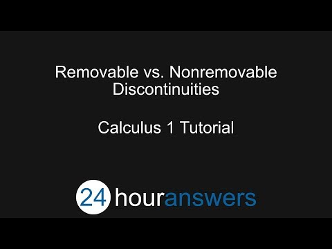 Removable vs. Nonremovable Discontinuities - Calculus 1 - 24HourAnswers.com
