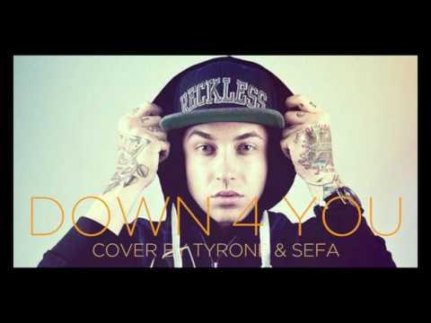 Down 4 U - Blackbear Cover (Tyrone & Sefa M)