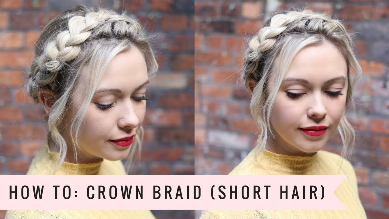 How To Crown Braid Shorter Hair Version By Sweethearts Hair Youtube