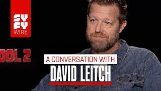 Deadpool 2 Director David Leitch On The Secret To Translating Deadpool | SYFY WIRE