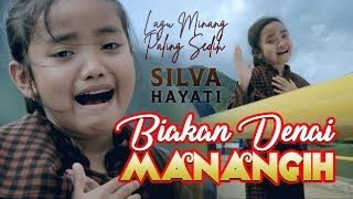 SILVA HAYATI - Biakan Denai Manangih [ Lagu Minang Official MV ]
