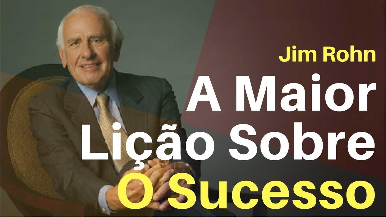 Jim Rohn A Maior Lição Sobre O Sucesso Jim Rohn Dublado Em