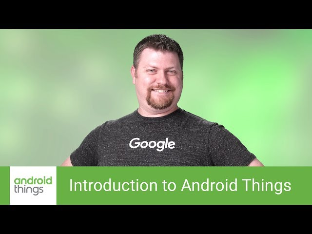 Introduction to Android Things