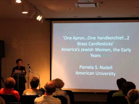 """One Apron…One Handkercheif…2 Brass Candlesticks"": America's Jewish Women, the Early Years"