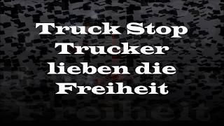 Truck Stop Trucker lieben die Freiheit