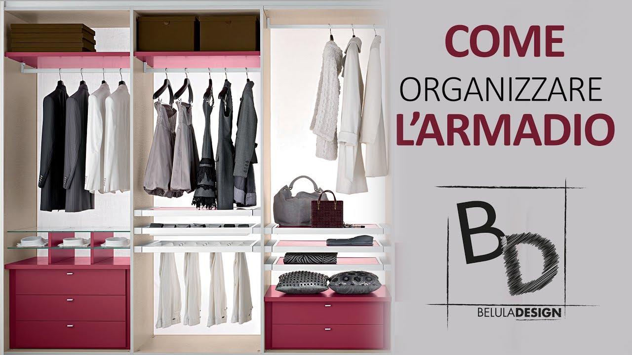Come Organizzare Armadio Guardaroba.Come Organizzare L Armadio Belula Design Youtube