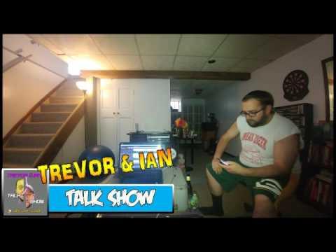 Trevor and Ian Talk Show - Episode 32 - Return Of The Mack